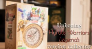 Unboxing Hyrule Warriors Legends Fille Geek