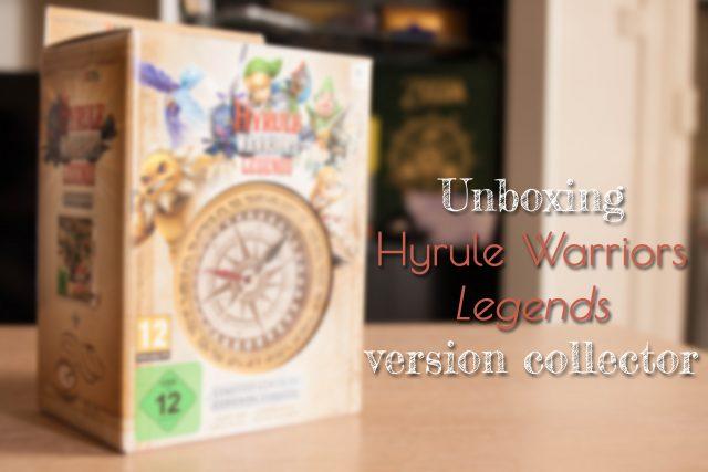 Unboxing Hyrule Warriors Legends Fille Geek