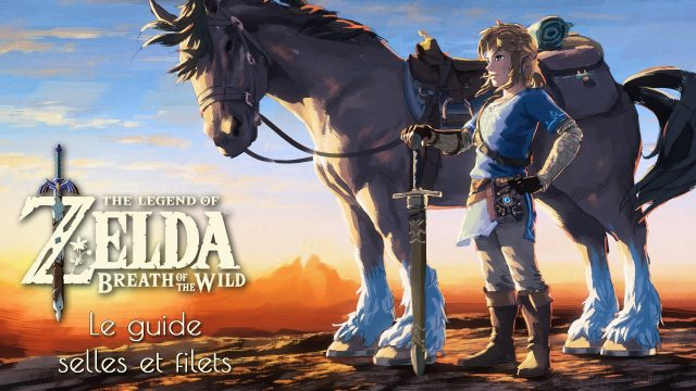 Guide Filets et Selles dans Zelda Breath of the Wild Fille Geek
