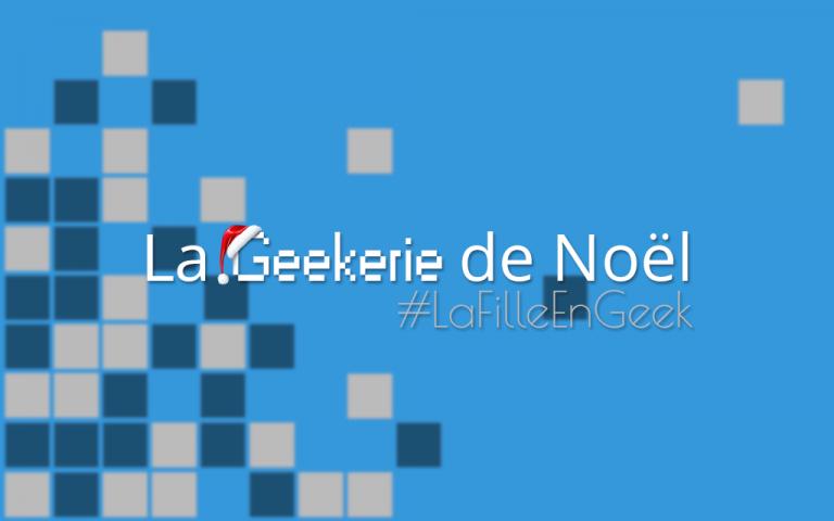 [Calendrier de l'Avent 2015] La Geekerie de Noël Gastronogeek