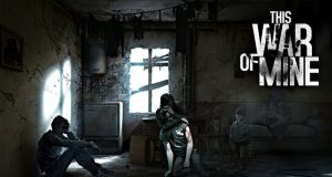 This War of Mine Fille Geek