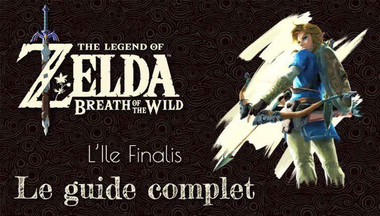 Guide de l'Île Finalis Zelda Breath of the Wild