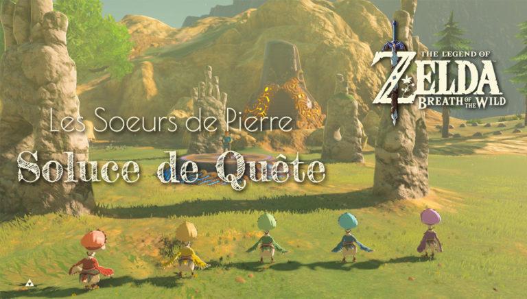 Les Soeurs de Pierre – Quête Zelda Breath of the Wild
